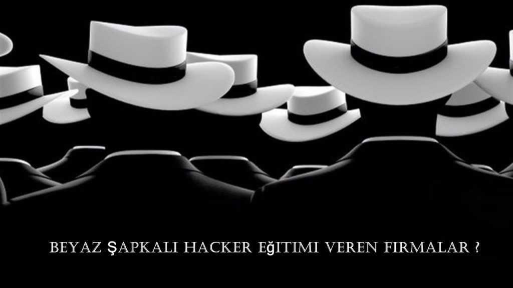 Beyaz şapkalı hacker eğitimi veren firmalar