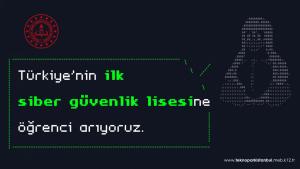 Türkiye'nin İlk Siber Güvenlik Lisesi