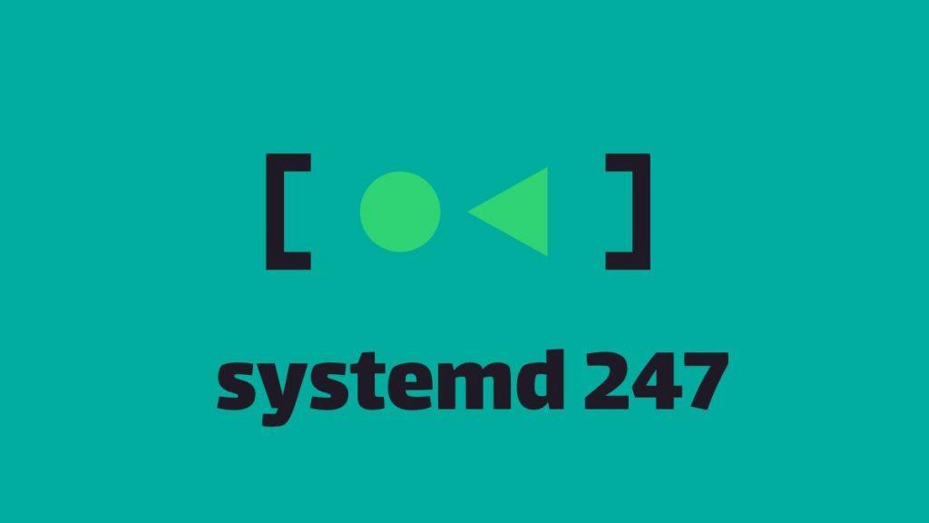 Yeni Systemd 247 Linux Sistemi İçin Çıktı !