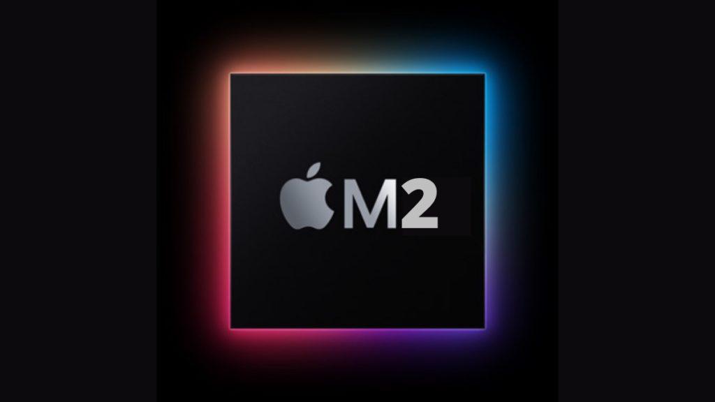 Apple M2 Çıkış Tarihi
