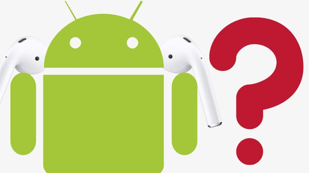 Airpods android cihazlarda çalıştırma