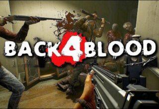 Back 4 Blood Çıkış Tarihi ve Detaylar