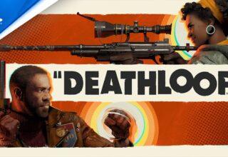 Deathloop Çıkış Tarihi ve Detaylar