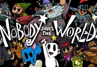 Nobody Saves The World Çıkış Tarihi ve Detaylar